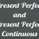 Present Perfect simple e Present Perfect continuous